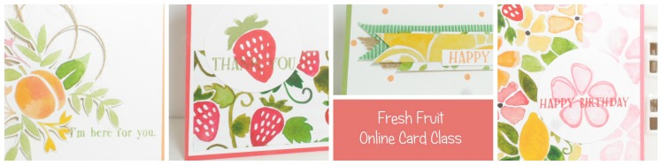 Fresh Fruit From Stampin' Up! Online Card Class from StampinByHannah